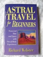Astral Travel for Beginners  by Richard Webster  VG