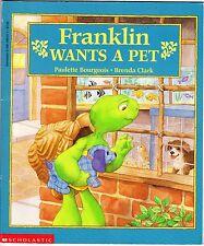 1995 Franklin Wants a Pet by Paulette Bourgeois & Brenda Clark