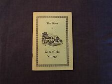 1953 book - The Book of Greenfield Village, Henry Ford, Dearborn MIchigan