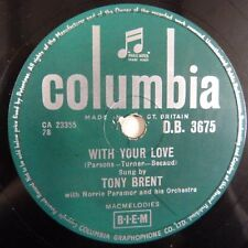 78rpm TONY BRENT with your love / on a little balcony in spain , COLUMBIA DB3675