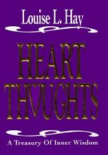 Heart Thoughts: A Treasury of Wisdom by Louise Hay