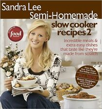Semi-Homemade Slow Cooker Recipes 2 by Sandra Lee