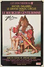 Affiche Théâtre LE BOURGEOIS GENTILHOMME 1981 MICHEL GALABRU GRAND MAGIC CIRCUS