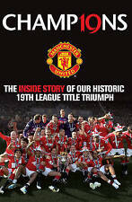 Champions: The Inside Story of Our Historic 19th League Title Triumph by MUFC...