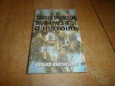 dans la splendeur d'un après-midi d'histoire par Gérard Barthélémy en 1996 (77)