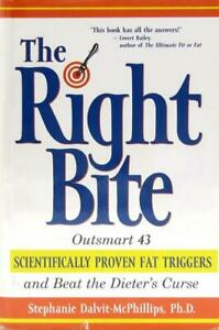 The Right Bite: Outsmart 43 Scientifically Proven Fat Triggers... (HB, 2001)