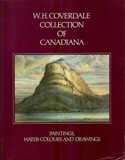 W.H. COVERDALE COLLECTION OF CANADIANA. Paintings, Water-Colors, et al