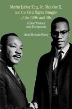 Martin Luther King, Jr. , Malcolm X and the Civil Rights Struggle of the 1950s a