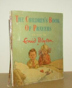 Chosen by Enid Blyton - The Children's Book of Prayers - 1st (First Edition)