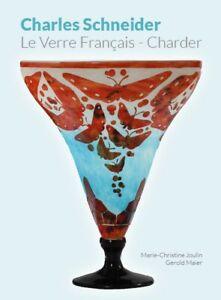Joulin / Maier: Charles Schneider, Le Verre Francais, Charder (2020)