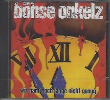 BÖHSE ONKELZ / WIR HAM' NOCH LANGE NICHT GENUG - CD 2005 * NEU *