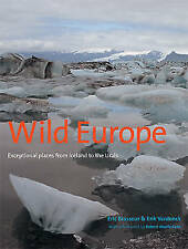 Wild Europe: Exceptional Places from Iceland to the Urals. by Eric-ExLibrary
