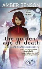 The Golden Age of Death (A Calliope Reaper-Jones N