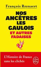 Nos ancêtres les Gaulois:e autres fadaises:l'histoire d France sans cliché*NEUF