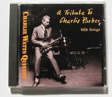 CHARLIE WATTS QUINTET .  A TRIBUTE TO CHARLIE PARKER . CD