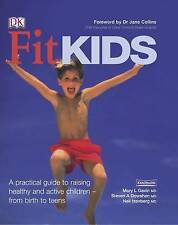 Fit Kids: The Complete Guide to Get Your Children Active and Healthy - for Life