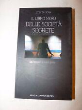 ESOTERISMO MASSONERIA - Steven Sora: IL LIBRO NERO DELLE SOCIETA' SEGRETE 2006