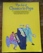 The Joy of CLASSICS TO POP 36 melodic gems from Baroque to Boogie Bach to Berlin