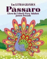 Passaros Livro de Colorir Para Adultos ( Em Letras Grandes) (Paperback or Softba
