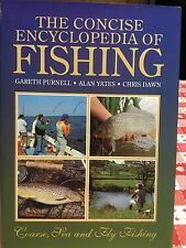 The Concise Encyclopedia of Fishing: Freshwater, Saltwater, and Fly Fishing...