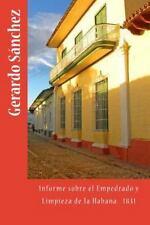 Informe Sobre el Empedrado y Limpieza de la Habana by Jose Pizaro and Gerardo...