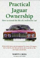 Practical Jaguar Ownership: How to Extend the Life of a Well-Worn 'Cat' by Marti