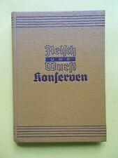 Fleisch und Wurst Konserven - Oskar Schräder - 1937 - Deutsche Fleischer Zeitung