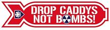 DROP CADDYS NOT BOMBS STICKER vw mk1 G60 pickup 180mm