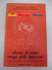 book libro ABORTO DI STATO: STRAGE DELLE INNOCENTI Ed. Marsilio 1976  (L18)