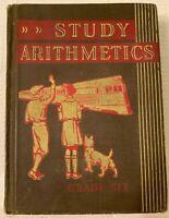 Vintage 1940 Study Arithmetics Book 6th grade