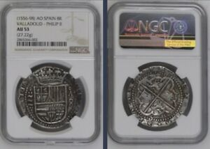 1556–98 AO Spain Spanish 8 Reales Cob Silver Coin Philip II Valladolid NGC:AU53