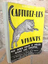 Capturez-les vivants,40 ans face à face avec les fauves, Berthollet 1951