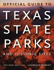 Official Guide to Texas State Parks and Historic Sites by Laurence Parent...