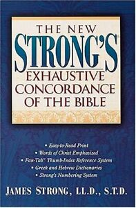 The New Strong's Exhaustive Concordance of the Bible by Strong, James Hardback