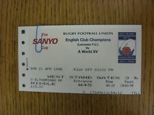 21/04/1996 Rugby Union Ticket: Sanyo Cup Final - Leciester v World XV [At Twicke