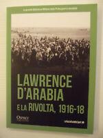LAWRENCE D'ARABIA e la RIVOLTA, 1916-18-La grande biblioteca militare della WWI