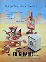 PUBLICITÉ DE PRESSE 1959 LA MACHINE A LAVER FRIGIDAIRE LA VRAI C'EST MIEUX
