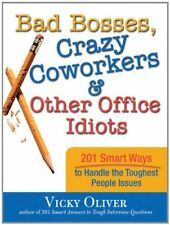 Bad Bosses, Crazy Coworkers & Other Office Idiots: