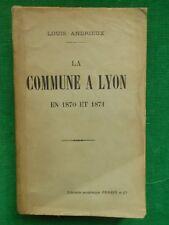 LA COMMUNE A LYON EN 1870 ET 1871 LOUIS ANDRIEUX 1906 PERRIN HISTOIRE REGIONALE