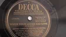 Eddie Condon - 78rpm single 10-inch – Decca #23393 When Your Lover Has Gone