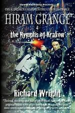 Hiram Grange and the Nymphs of Krakow by Richard Wright (2010, Paperback)