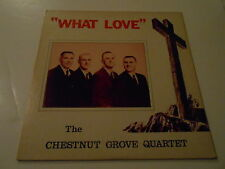 THE CHESTNUT  GROVE QUARTET WHAT LOVE  ,PLAYS VG TO VG++  scarce
