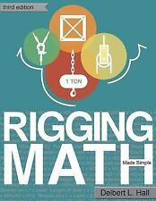 Rigging Math Made Simple, Third Edition by Delbert Hall (2014, Paperback)