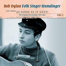 BOB DYLAN - FOLKSINGER HUMDINGER 2: JUST ABOUT AS GOOD AS IT GETS 2 CD NEU