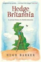 Hedge Britannia. A Curious History of a British Obsession by Barker, Hugh (Paper