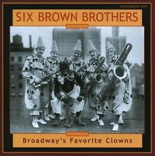 SIX BROWN BROTHERS -Broadway's Favorite Clowns - (CD, Jul-2010, Archeophone)-NEW
