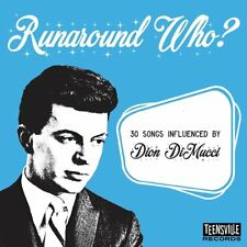RUNAROUND WHO? (30 SONGS INFLUENCED BY DION DIMUCCI)   CD NEUF