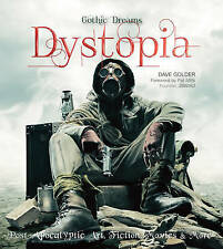 Dystopia: Post-Apocalyptic Art, Fiction, Movies & More by Dave Golder, Russ Thor