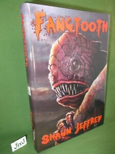 Shaun Jeffrey  FANGTOOTH (Signed Numbered Limited Edition) Hardback 2011 UNREAD
