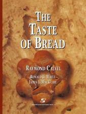 The Taste of Bread : A Translation of le Goût du Pain, Comment le Préserver,...